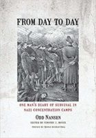 From Day to Day: One Man's Diary of Survival in Nazi Concentration Camps